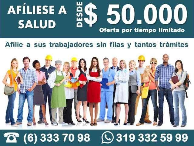 AFILIACIÓN SALUD, PENSIÓN Y ARL DESDE 50.000 PAGUE FÁCIL, SEGURO Y ECONÓMICO 0