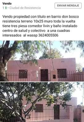 Vendo propiedad con título en barrio don bosco resistencia