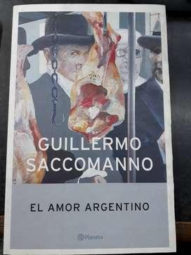 El amor argentino - Guillermo Saccomanno