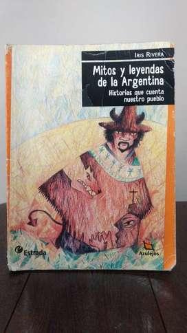 *Mitos y leyendas de la Argentina, historias que cuenta nuestro pueblo* Iris Rivera - Editorial Estrada - Colección Azul