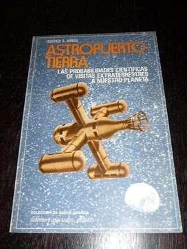 ASTROPUERTO TIERRA . FEDERICO KIRBUS . LIBRO VISITAS EXTRATERRESTRES