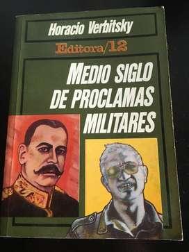 Medio siglo de proclamas militares por Horacio Verbitsky