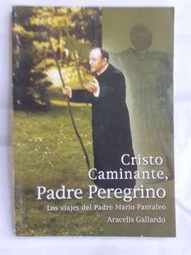 Cristo Caminante Padre Peregrino los viajes del padre mario pantaleo Arancelis Gallardo