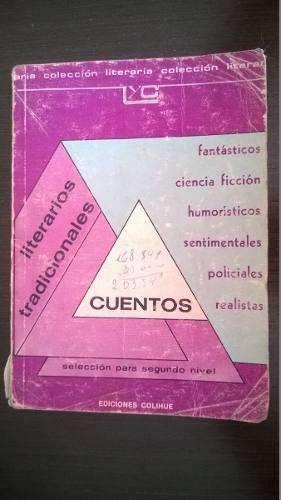 Libro Cuentos Para El Segundo Nivel, Ediciones Colihue, 1984 Tucuman