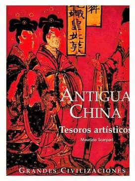 Antigua China - Tesoros Artísticos - MAURICIO SCARPARI - Colección Grandes Civilizaciones