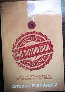 BIOGRAFÍA NO AUTORIZADA DE UN LÍDER      ESTEBAN FERNÁNDEZ