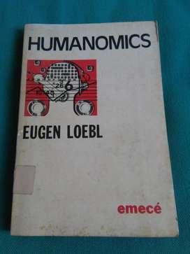 HUMANOMICS . EUGEN LOEBL . LIBRO EMECE ECONOMIA FILOSOFIA