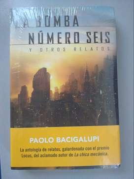 LA BOMBA NUMERO SEIS Y OTROS RELATOS - PAOLO BACIGALUPI - LIBRO NUEVO SELLADO