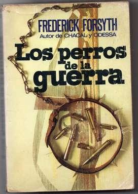 LOS PERROS DE LA GUERRA F. FORSYTH