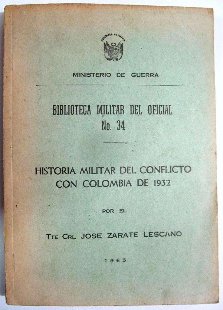 Historia Militar Conflicto con Colombia de 1932. Zárate Lescano. 1965 0