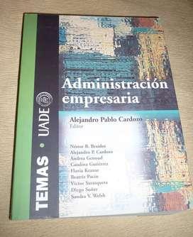 ADMINISTRACION EMPRESARIA UADE . ALEJANDRO CARDOZO EDITOR . 2017 TEMAS GRUPO EDITORIAL