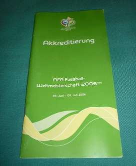 FOLLETO REVISTA OFICIAL MUNDIAL DE ALEMANIA 2006 ACREDITACIONES