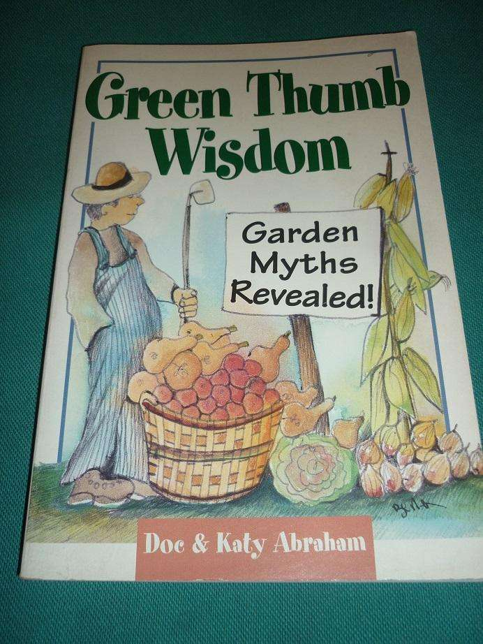 GREEN THUMB WISDOM . KATY ABRAHAM . GRANDES MITOS DE JARDINERIA REVELADOS. LIBRO EN INGLES DOC ABRAHAM