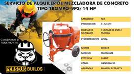 MEZCLADORA DE CONCRETO TIPO TROMPO DE 9P3 ALQUILER