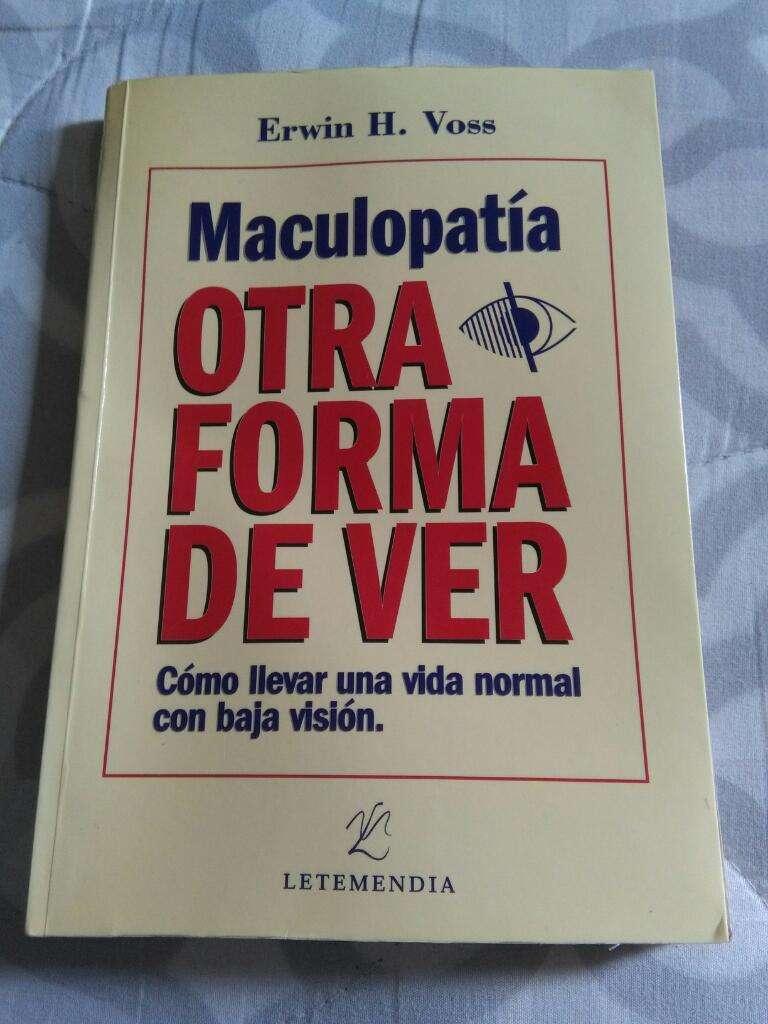 Maculopatia . Otra Forma de Ver . Erwin Voss . libro baja vision 0