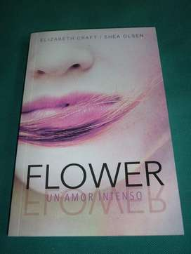 FLOWER UN AMOR INTENSO ELIZABETH CRAFT Y SHEA OLSEN LIBRO NOVELA ALFAGUARA 2017
