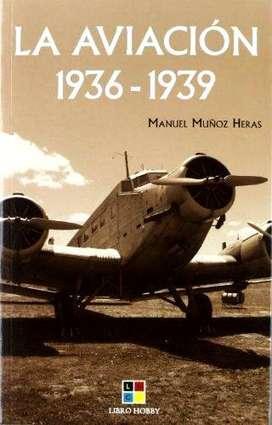 La Aviación 1936 1939, MANUEL MUÑOZ HERAS