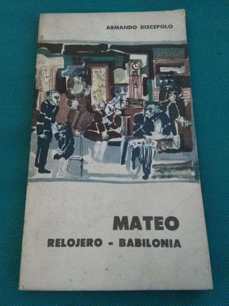 ARMANDO DISCEPOLO . 3 OBRAS DE TEATRO . MATEO . RELOJERO . BABILONIA . LIBRO EUDEBA 1965