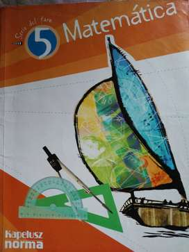 5 Matemática  Serie del Faro  editorial: Kapelusz  Norma