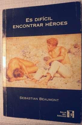 Es difícil encontrar héroes - Sebastian Beaumont