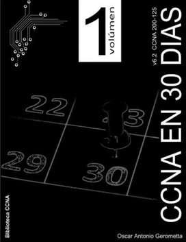 NUEVO CCNA R&s En 30 Dias V6.2: Volumen 1  Gerometta, Oscar A.