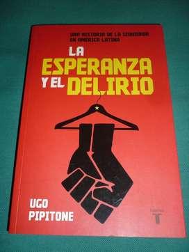 LA ESPERANZA Y EL DELIRIO UGO PIPITONE HISTORIA IZQUIERDA AMERICA