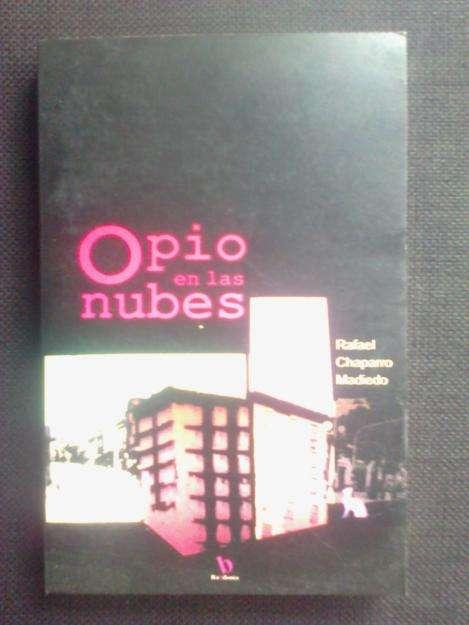 Opio en las nubes por Rafael Chaparro Madiedo 0