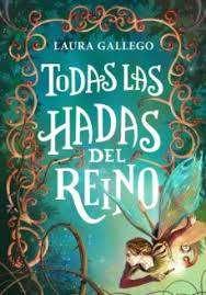 Libro Todas las hadas del reino por Laura Gallego