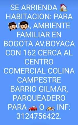 SE ARRIENDA HABITACION AMBIENTE FAMIILIAR AV. BOYACA CON 162