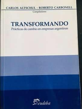 Transformando . Prácticas de cambio en empresas argentinas por Altschul y Carbonell