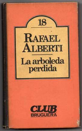LA ARBOLEDA PERDIDA R. ALBERTI