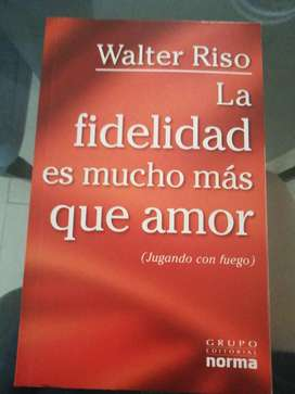 Vendo libro La fidelidad es mucho mas que amor de Walter Risso