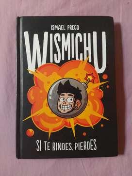 Wismichu: SI TE RINDES PIERDES.