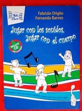 JUGAR CON LOS SONIDOS, JUGAR CON EL CUERPO FABRIZIO ORIGLIO FERNANDA BARNES