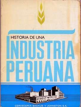 Cervecería Backus y Johnston S.A. - LUIS ALBERTO SÁNCHEZ - Historia De Una Industria Peruana