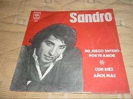 ANTIGUO DISCO SIMPLE VINILO SANDRO . ME JUEGO ENTERO POR TU AMOR . CBS TAPA ORIGINAL