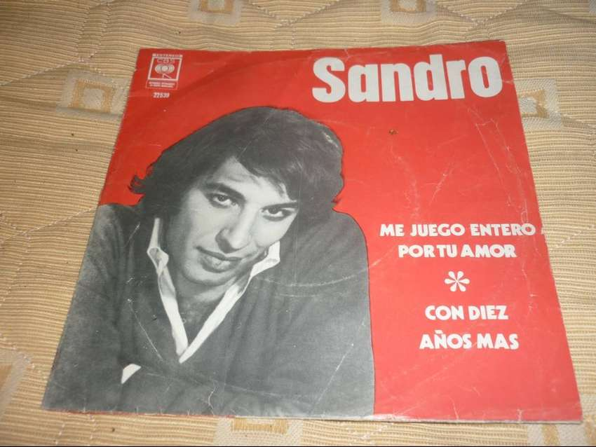 ANTIGUO DISCO SIMPLE VINILO SANDRO . ME JUEGO ENTERO POR TU AMOR . CBS TAPA ORIGINAL