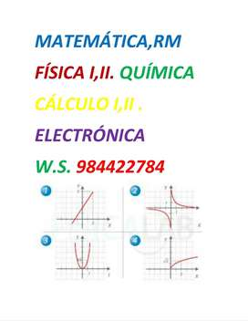 MATEMÁTICA,CÁLCULO I,II. FÍSICA ,QUÍMICA,ELECTRÓNICA