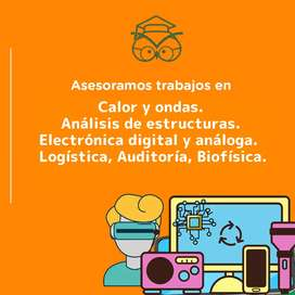 Trabajos de Análisis de estructuras, Electrónica digital, análoga, Calor y ondas, Logística, Auditoría, Biofísica