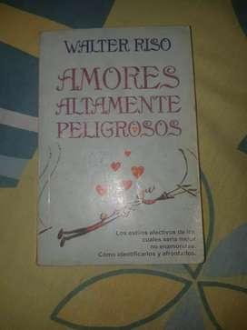 Walter Riso Amores Altamente Peligrosos