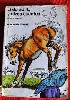 EL DORADILLO Y OTROS CUENTOS ELÍAS CARPENA ED. KAPELUSZ en LA CUMBREPUNILLA