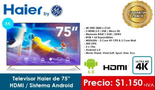 "TELEVISOR HAIER 75"". TV 4K. GENERAL ELECTRIC. UHD. ANDROID. HDMI 0"