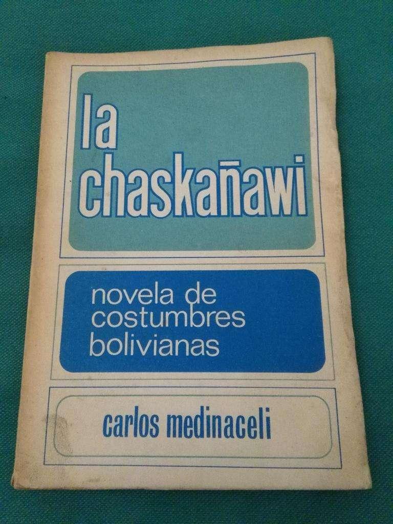 LA CHASKAÑAWI NOVELA DE COSTUMBRES BOLIVIANAS . CARLOS MEDINACELI