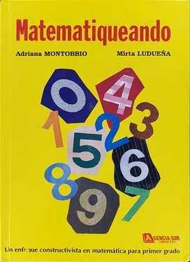 MATEMATIQUEANDO 1er.Grado, un Enfoque Distinto en Matematica