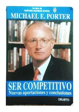 Cómo ser competitivo. Nuevas aportaciones y conclusiones. Por Michael E. Porter.