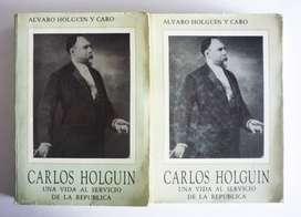 Alvaro Holguin Caro - Carlos Holguin Una Vida