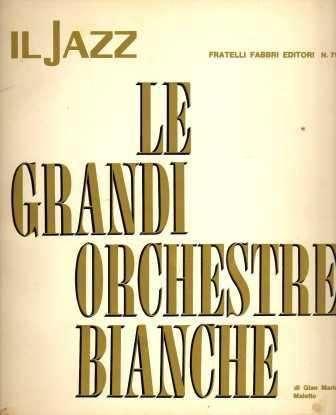 LE GRANDI ORCHESTRE BIANCHE – IL JAZZ – AUDIOMAX 0