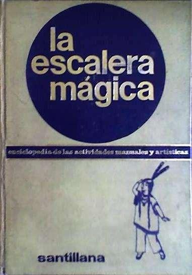 LA ESCALERA MAGICA – SANTILLANA ENCICLOPEDIA DE LAS ACTIVIDADES MANUALES Y ARTISTICAS AUDIOMAX 0