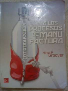 INTRODUCCION A LOS PROCESOS DE MANUFACTURA - Mikell Groover - ESPAÑOL - Mc Graw Hill