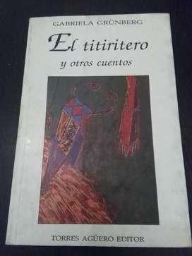 El Titiritero Y Otros Cuentos . Gabriela Grunberg . libro